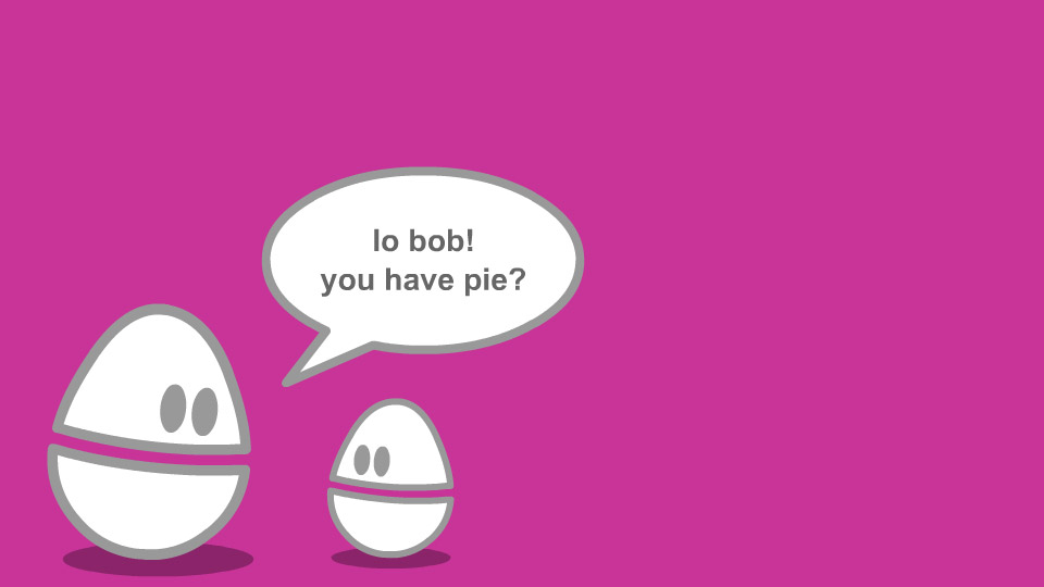 Weebl and Bob - Pie